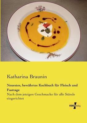 Neuestes, bewaehrtes Kochbuch fuer Fleisch und Fasttage