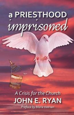 A Priesthood Imprisoned