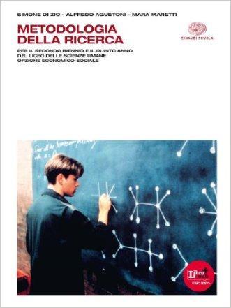 Metodologia della ricerca. Per i Licei e gli Ist. magistrali. Con espansione online