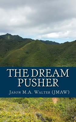 The Dream Pusher