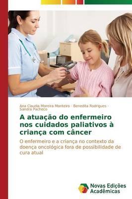 A atuação do enfermeiro nos cuidados paliativos à criança com câncer