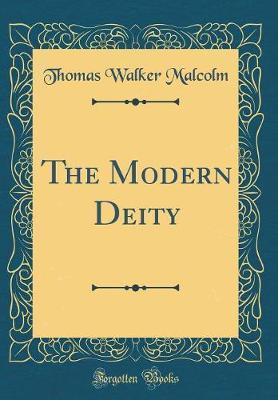 The Modern Deity (Classic Reprint)