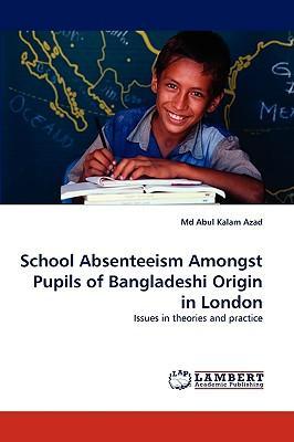 School Absenteeism Amongst Pupils of Bangladeshi Origin in London