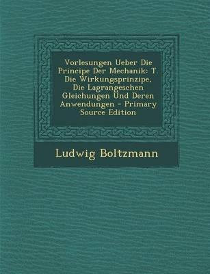 Vorlesungen Ueber Die Principe Der Mechanik