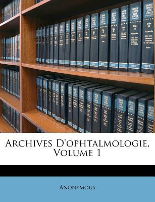 Archives D'Ophtalmologie, Volume 1
