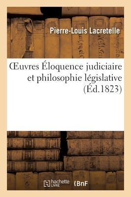 Oeuvres Eloquence Judiciaire et Philosophie Legislative