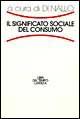 Il significato sociale del consumo
