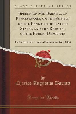 Speech of Mr. Barnitz, of Pennsylvania, on the Subject of the Bank of the United States, and the Removal of the Public Deposites