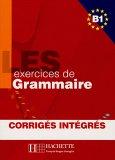 LES exercices de Grammaire B1. Uebungsbuch