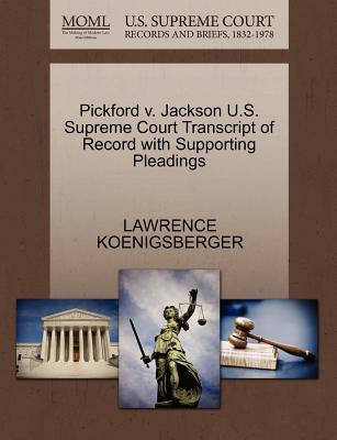 Pickford V. Jackson U.S. Supreme Court Transcript of Record with Supporting Pleadings