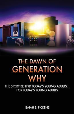 The Dawn of Generation Why