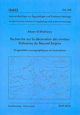Recherche Sur La Decoration Des Tombes Thebaines Du Nouvel Empire