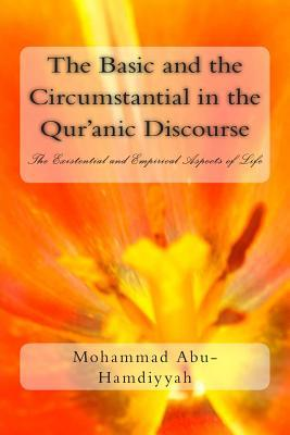 The Basic and the Circumstantial in the Qur'anic Discourse