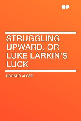 Struggling Upward, or Luke Larkin's Luck