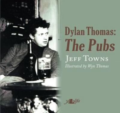 Dylan Thomas - The Pubs