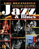 The Definitive Encyclopedia of Jazz & Blues