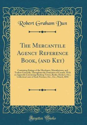 The Mercantile Agency Reference Book, (and Key)