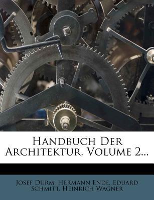 Handbuch Der Architektur, Volume 2...