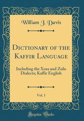 Dictionary of the Kaffir Language, Vol. 1