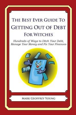 The Best Ever Guide to Getting Out of Debt for Witches