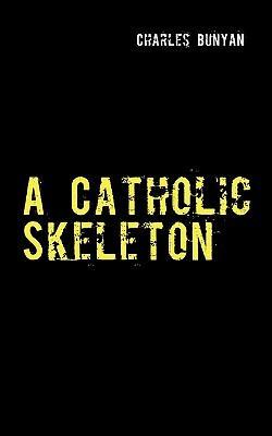 A Catholic Skeleton