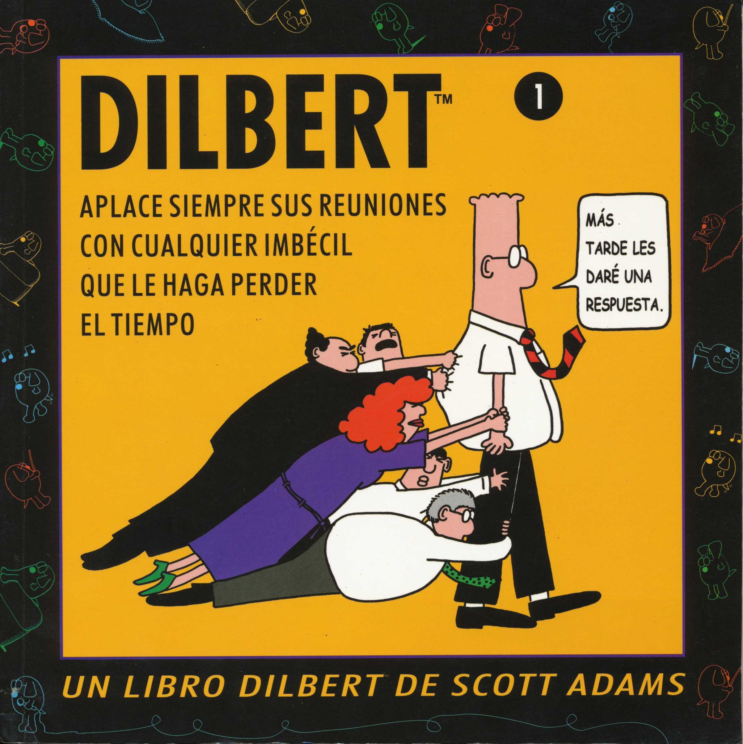 Dilbert 1: Aplace siempre sus reuniones con cualquier imbécil que le haga perder el tiempo