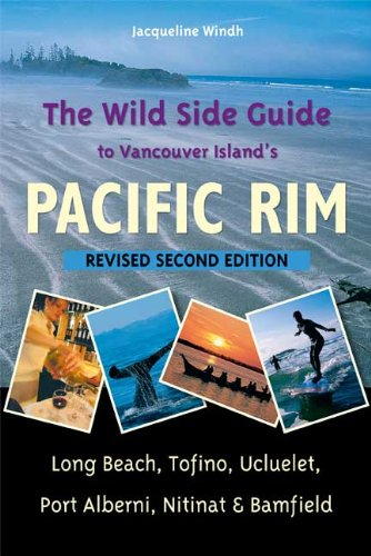The Wild Side Guide to Vancouver Island's Pacific Rim