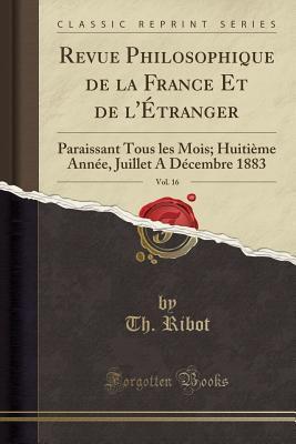 Revue Philosophique de la France Et de l'Étranger, Vol. 16