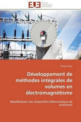Developpement de Methodes Integrales de Volumes en Electromagnetisme