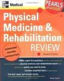 Physical Medicine and Rehabilitation Review: Pearls of Wisdom