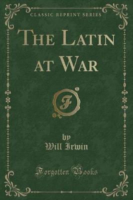 The Latin at War (Classic Reprint)
