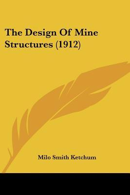 The Design of Mine Structures (1912)