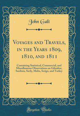 Voyages and Travels, in the Years 1809, 1810, and 1811