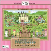 Il castello delle principesse. Puzzle gigante. Ediz. illustrata. Con libro