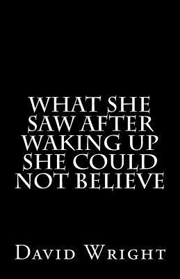What She Saw After Waking Up She Could Not Believe