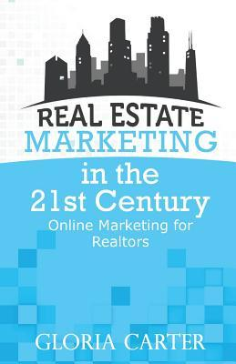 Real Estate Marketing in the 21 Century
