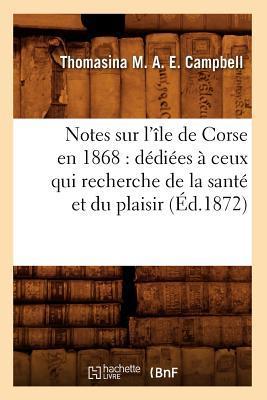 Notes Sur l'Ile de Corse en 1868