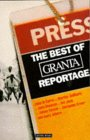 """The Best of """"Granta"""" Reportage"""