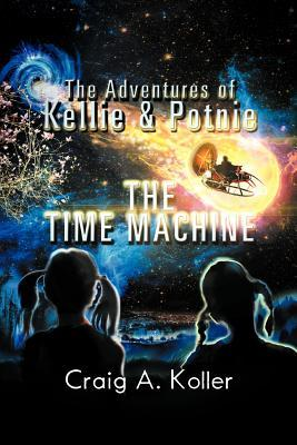 The Adventures of Kellie & Potnie - The Time Machine