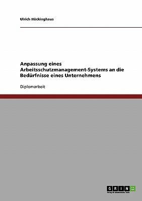 Arbeitsschutzmanagement-Systeme. Anpassung an die Bedürfnisse eines Unternehmens