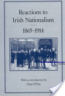 Reactions To Irish Nationalism, 1865-1914