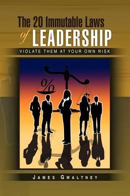 The 20 Immutable Laws of Leadership