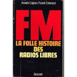 La Folle Histoire des Radios Libres