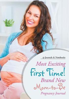 Most Exciting First Time! Brand New Mom-to-Be Pregnancy Journal