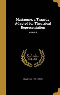 MARIAMNE A TRAGEDY ADAPTED FOR