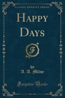 Happy Days (Classic Reprint)