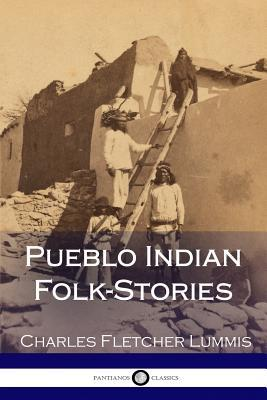 Pueblo Indian Folk-Stories