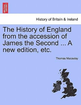 The History of England from the accession of James the Second ... A new edition, etc. Vol. I