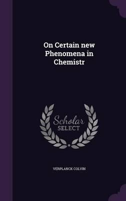On Certain New Phenomena in Chemistr