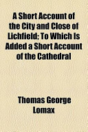 A Short Account of the City and Close of Lichfield